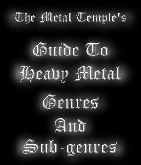 A Guide To Heavy Metal Genres & Sub-genres